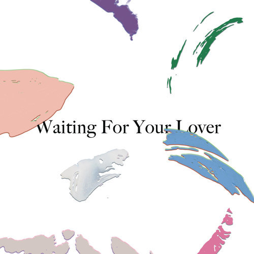 Waiting for Your Lover