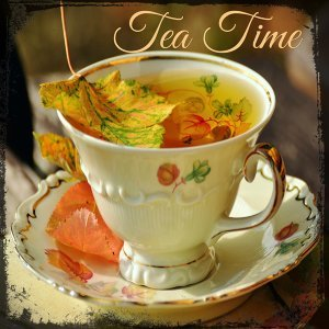 Tea Time – Perfect Slow Music for a Cup of Tea with Friends