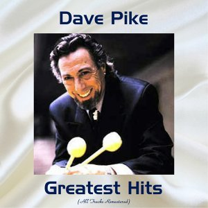 Dave Pike Greatest Hits - Remastered 2017