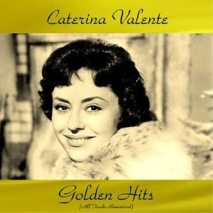 Caterina valente golden hits - All tracks remastered