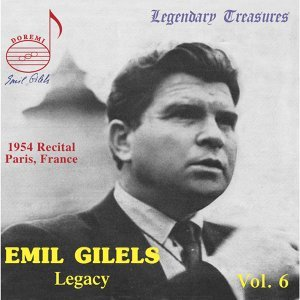 Emil Gilels Legacy, Vol. 6: The 1954 Paris Recital (Live)