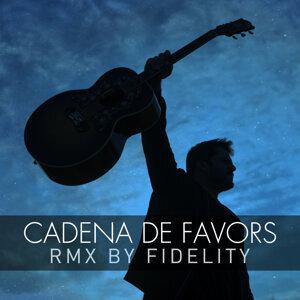 Cadena de Favors (Fidelity Remix)