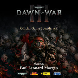 Warhammer 40,000: Dawn of War III (戰鎚:破曉之戰3) - Official Game Soundtrack
