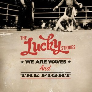 We Are Waves / The Fight