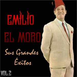 Emilio el Moro - Sus Grandes Éxitos. Vol. 2