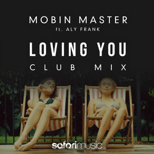 Loving You ft Aly Frank