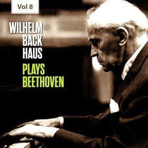 Wilhelm Backhaus Plays Beethoven, Vol. 8