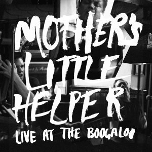 Mother's Little Helper: Live at the Boogaloo