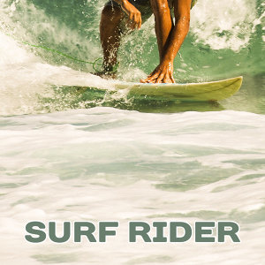 Surf Rider – Beach Club Music, California, Chill Out, Total Relaxation, Chill Party