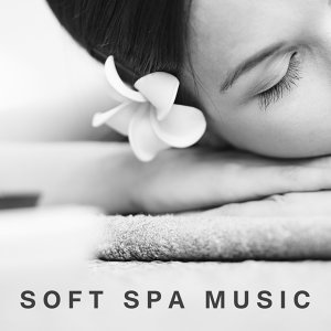Soft Spa Music – Peaceful Nature Sounds for Massage, Wellness, Pure Mind, Zen Music to Calm Down, Relief, Relaxation, Gentle Nature