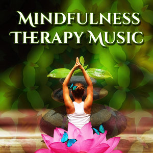 Mindfulness Therapy Music -  Calming Nature Sounds, Helpful for Meditation, Calm Down, Keep Focus, Be Mindfull