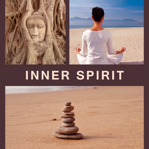 Inner Spirit – Healing Music for Relaxation, Meditation, Soothing Nature Sounds for Deep Relief, Zen Music, Stress Free, Spiritual Journey