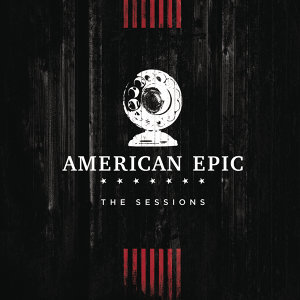 Killer Diller Blues - Music from The American Epic Sessions