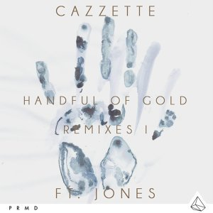 Handful Of Gold (feat. JONES) - Remixes I