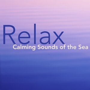Relax - Ocean Waves: Calming Sounds of the Sea, Nature Sounds for Deep Sleep, Meditation, Relaxation & Yoga