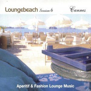 Loungebeach Session 6 - Cannes