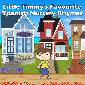 Little Timmy's Favourite Spanish Nursery Rhymes