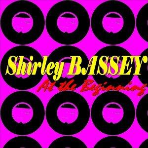 Shirley Bassey - At the Beginning
