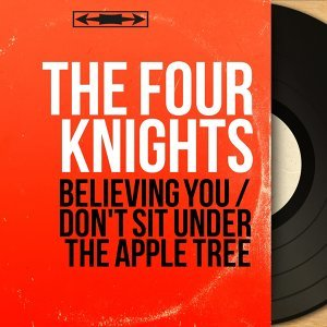 Believing You / Don't Sit Under the Apple Tree - Mono Version