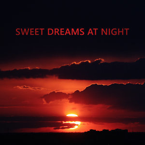 Sweet Dreams at Night – Relaxation Bedtime, Calming Lullabies, Deep Relief, Night Music, Restful Sleep, Soft Sounds to Bed, Calm Down