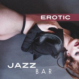 Erotic Jazz Bar – Sexy Chilled Jazz, Instrumental Music, Romantic Jazz Hits
