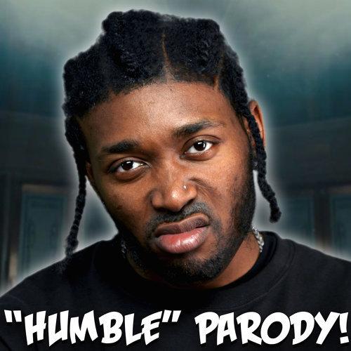 """HUMBLE"" Parody of Kendrick Lamar's ""HUMBLE"""