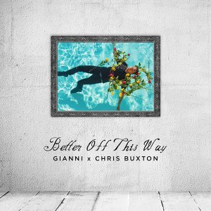Better off This Way (feat. Chris Buxton)