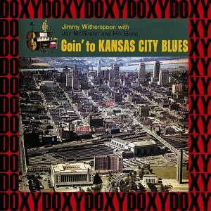 Goin' to Kansas City Blues - Hd Remastered, Expanded Edition, Doxy Collection