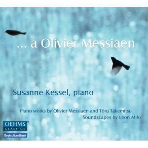 … à Olivier Messiaen