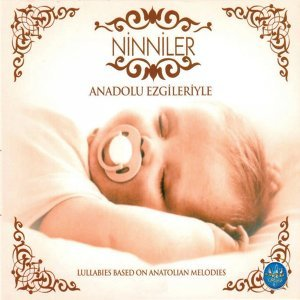 Anadolu Ezgileriyle Ninniler - Lullabies Based on Anatolian Melodies
