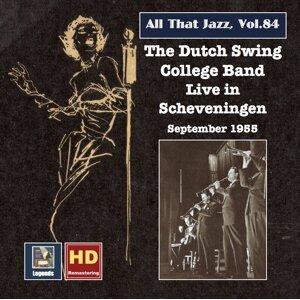 All That Jazz, Vol. 84: The Dutch Swing College Band Live at Scheveningen, September 1955 (Remastered 2017)