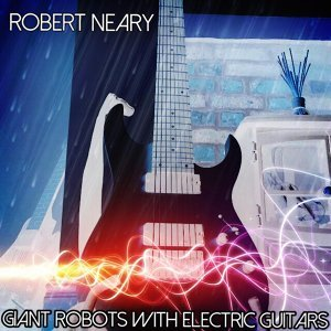 Giant Robots With Electric Guitars