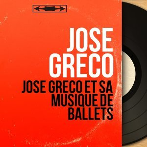 José Greco et sa musique de ballets - Mono Version