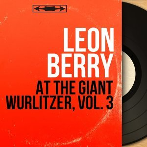 At the Giant Wurlitzer, Vol. 3 - Stereo Version