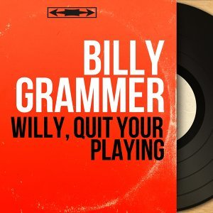 Willy, Quit Your Playing - Mono Version
