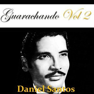 Guarachando: Daniel Santos, Vol. 2