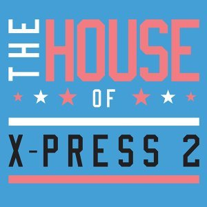 The House of X-Press 2 - Club Edition
