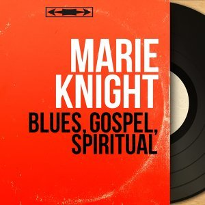 Blues, Gospel, Spiritual - Mono Version