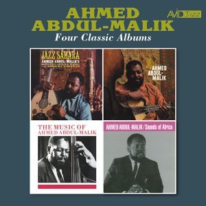 Four Classic Albums (Jazz Sahara / East Meets West / The Music of Ahmed Adbul-Malik / Sounds of Africa) [Remastered]