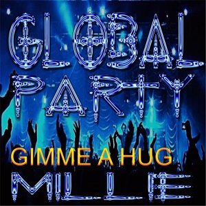 Global Party: Gimme a Hug