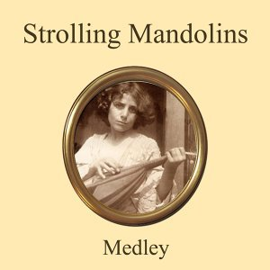 Strolling Mandolins Medley: Return To Me / Three Coins In The Fountain / Oh, Marie / Come Back To Sorrento / The Song From Moulin Rouge / Neapolitan Nights / Non Dimenticar / Mattinata / Arrivederci, Roma / Vieni, Vieni / Santa Luca / Volare