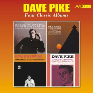 Four Classic Albums (It's Time for Dave Pike / Pike's Peak / Bossa Nova Carnival / Limbo Carnival) [Remastered]