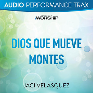 Dios Que Mueve Montes - Performance Trax