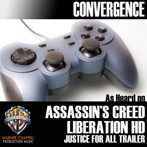 """Convergence (As Heard on """"Assassin's Creed: Liberation HD"""" Justice for All Trailer)"""