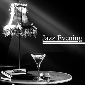 Jazz Evening – Pure Relaxation, Best Smooth Jazz to Rest, Cocktail Party, Piano Bar, Soothing Guitar, Chilled Jazz, Night Music