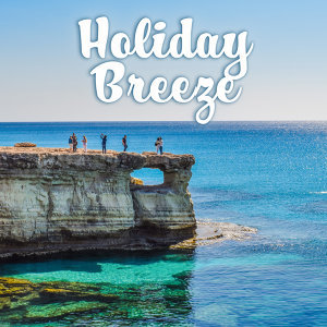 Holiday Breeze – Summer Chill, Relax on the Beach, Drinks & Cocktails Under Palms, Best Chill Out Music, Deep Sun, Summertime