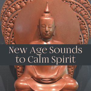 New Age Sounds to Calm Spirit – Meditation Music, Buddha Lounge, Asian Zen Garden, Soft Songs for Mind Rest