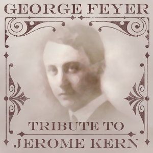 Tribute to Jerome Kern