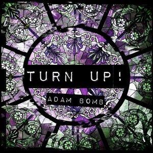 Turn up !