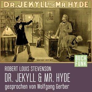 Der seltsame Fall des Dr. Jekyll und Mr. Hyde - Ungekürzt